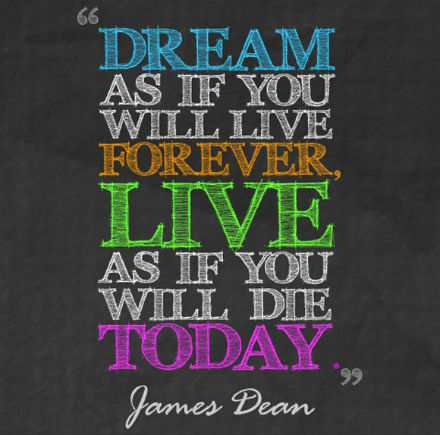 Dream-As-If-You-Will-Live-Forever