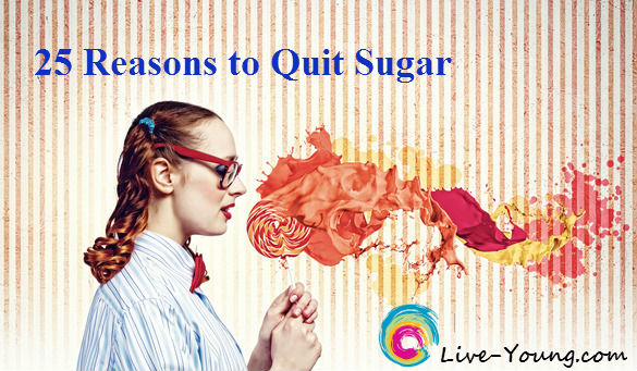 25 reasons to quit sugar live-young.com