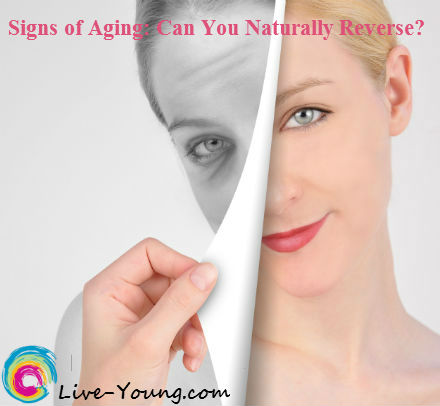 signs-aging-naturally-reverse Live-Young.com