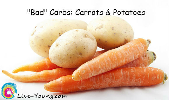 bad carb foods carrots and potatoes on Live-Young.com