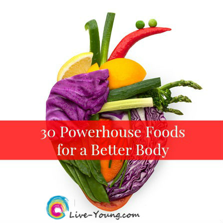 30 Powerhouse Foods for a Better Body | new on Live-Young.com