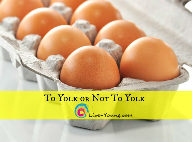 Eggs: To Yolk or Not To Yolk | new on Live-Young.com #healthyfoods